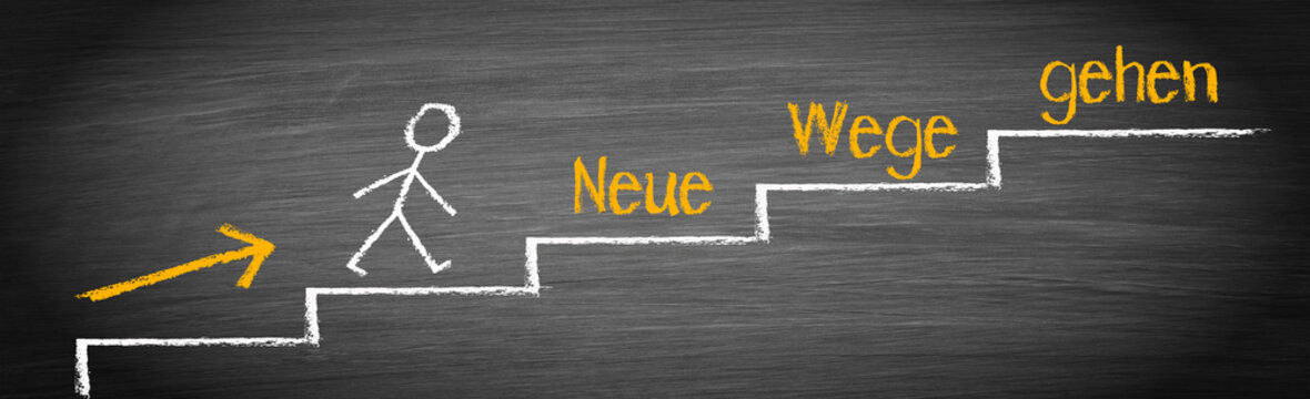 Neue Wege gehen - die Erfolgsleiter zum Ziel, Neuanfang und Neubeginn