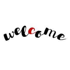 Inscription - welcome. Lettering design. Handwritten typography. Vector