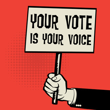 Poster in hand, business concept text Your Vote is Your Voice