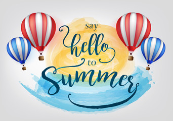 Beautiful Say Hello to Summer Lettering with Hot Air Balloons Vector Illustration