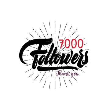 Thank you 7000 followers poster. You can use social networking. Web user celebrates a large number of subscribers or followers.