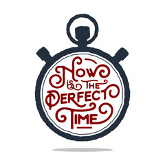 """Hand drawn inspirational badge with textured countdown timer vector illustration and """"Now is the perfect time"""" lettering."""