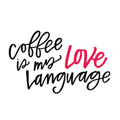 Coffee is my love language
