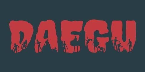 Daegu city name and zombie silhouettes on them. Halloween theme background