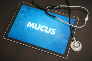 Mucus (gastrointestinal disease related) diagnosis medical concept on tablet screen with stethoscope