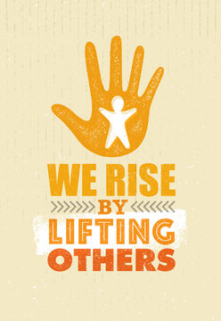 We Rise By Lifting Others. Charity Non Profit Banner Concept. Creative Vector Motivation Quote Design