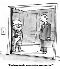 Business cartoon about an old time prospector doing sales prospecting.