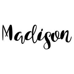 Female name - Madison. Lettering design. Handwritten typography. Vector