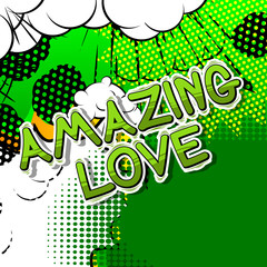 Amazing Love - Comic book style word on abstract background.
