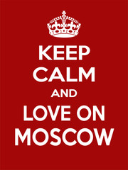 Vertical rectangular red-white motivation the love on Moscow poster based in vintage retro style