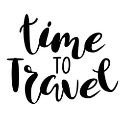 Inscription - time to travel. Lettering design. Handwritten typography. Vector
