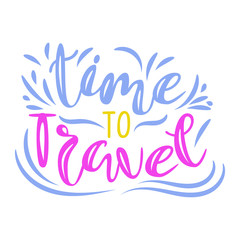 Inscription - time ti travel.  Lettering design. Handwritten typography. Vector