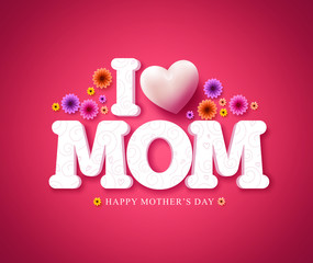 I love mom text greeting card in 3d vector for mother's day celebration in red background with flowers. Vector illustration.