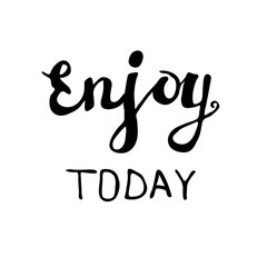 'Enjoy today' handwritten VECTOR letters