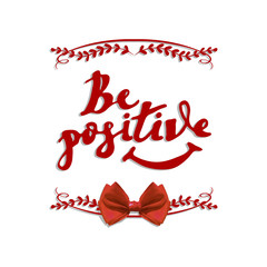 'Be positive' handwritten VECTOR letters with frame and bow