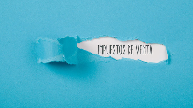 Impuestos de venta, Spanish text for Sales Tax text behind ripped paper opening