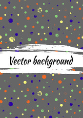 Vector background with dots, brush strokes. Creative artistic template for card, layout, cover. Textured dotted template with attrition, cracks