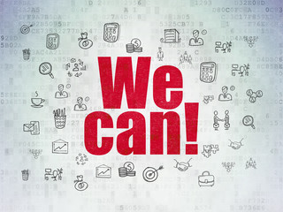 Business concept: We Can! on Digital Data Paper background