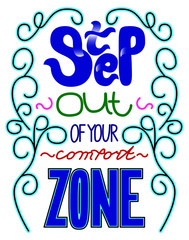 Motivational phrase - Step out or your comfort zone. Lettering design. Handwritten typography. Vector