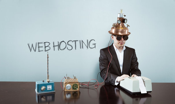 Web hosting text with vintage businessman at office