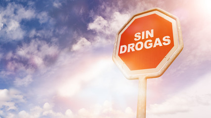 Sin drogas, Spanish text for No drugs text on red traffic sign