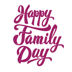 Happy Family day. Hand drawn lettering phrase isolated on white background. Design element for poster, greeting card. Vector illustration.