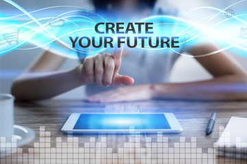 Woman using tablet pc, pressing on virtual screen and selecting create your future.