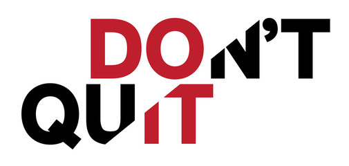 Don't quit quote design with broken letters