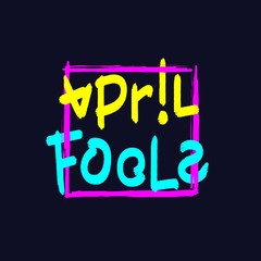April Fools. Artistic hand drawn festive poster. Grunge brush style lettering and frame.  Vector design elements