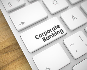 Corporate Banking - Inscription on the White Keyboard Button. 3D