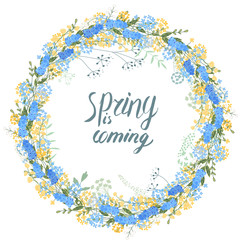 Round frame with pretty flowers and text Spring is coming. Festive floral circle for your season design.