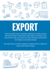 Vector template for export theme with hand drawn doodles logistic business icons in background.Theme concept for global transportation import,export and logistic business industry