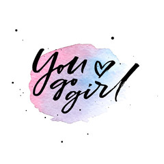 Brush lettering You go girl on blue and violet watercolor splash