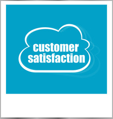 customer satisfaction word business concept, photo frame isolated on white