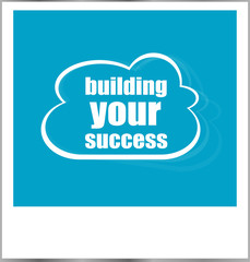 building your success word business concept, photo frame isolated on white