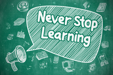 Never Stop Learning - Business Concept.