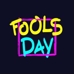 Fools Day. Handwritten brush inscription. Funny April Fool bright greeting card. Vector EPS 8
