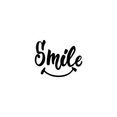 Smile - hand drawn lettering phrase isolated on the white background. Fun brush ink inscription for photo overlays, greeting card or t-shirt print, poster design.