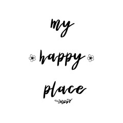 My happy place lettering photography set. Motivational quote. Sweet cute inspiration typography. Calligraphy photo graphic design element. Hand written sign.