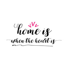 Home is when the heart is lettering photography set. Motivational quote. Sweet cute inspiration typography. Calligraphy photo graphic design element. Hand written sign.