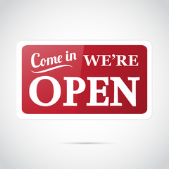 Come in, We're open - vector sign.