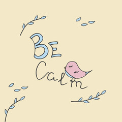 Be calm postcard with bird.