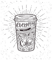 Quote on coffee cup. Everything get's better with coffee.