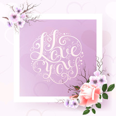 "Card with a bouquet of roses and other flowers and hand lettering inscription ""i love you"""