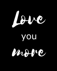 love you more - love poster