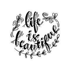 Life is Beautiful, hand drawn inspiration quote