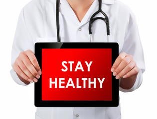 Doctor showing digital tablet screen.Stay Healthy
