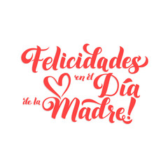 Happy Mother s Day Spanish Greeting Card. Red Hand Calligraphy Inscription. Lettering Illustration