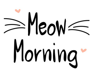 meow morning hand drawn lettering card slogan vector illustration