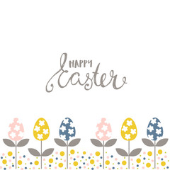 Happy Easter background with egg flowers in bottom and hand drawn quote.Vector Illustration